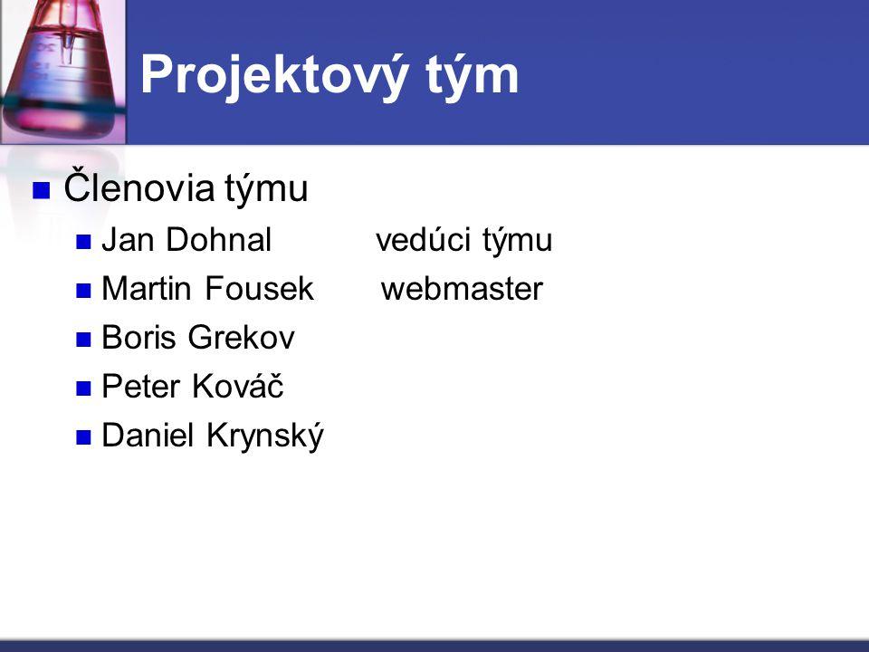 Projektový tým Členovia týmu Jan Dohnal vedúci týmu