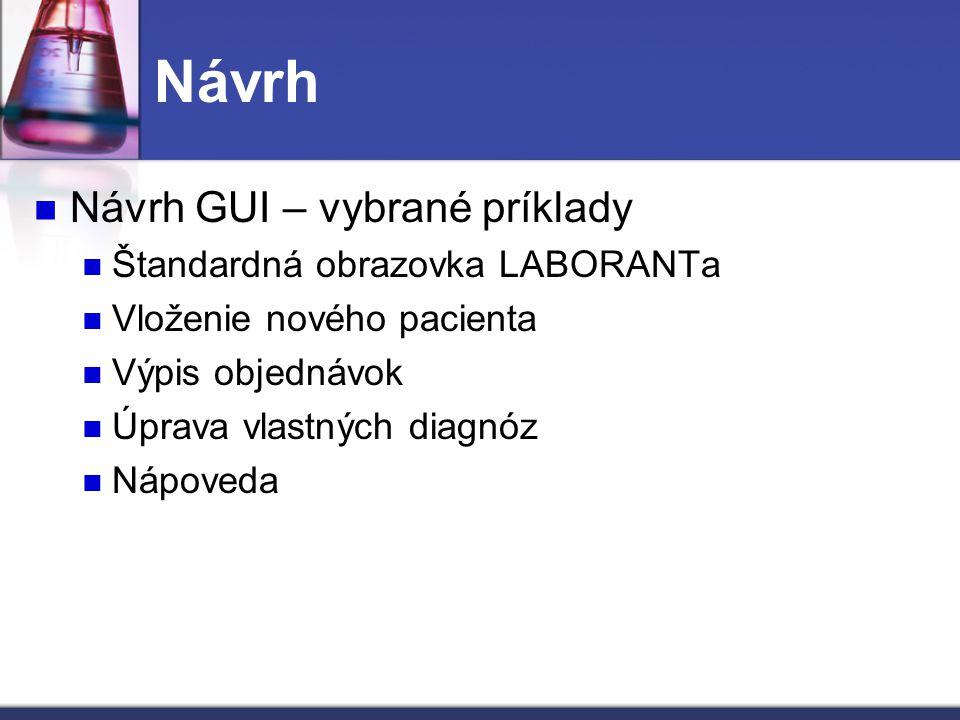 Návrh Návrh GUI – vybrané príklady Štandardná obrazovka LABORANTa