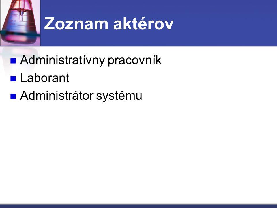 Zoznam aktérov Administratívny pracovník Laborant