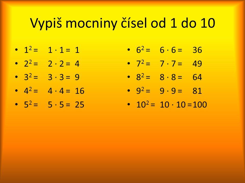 Vypiš mocniny čísel od 1 do 10