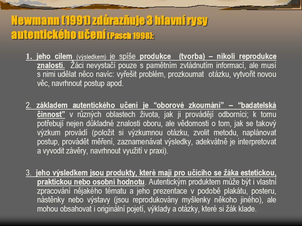 Newmann (1991) zdůrazňuje 3 hlavní rysy autentického učení (Pasch 1998):