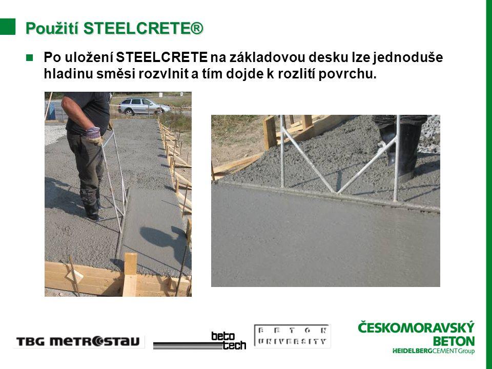 Použití STEELCRETE® Po uložení STEELCRETE na základovou desku lze jednoduše hladinu směsi rozvlnit a tím dojde k rozlití povrchu.
