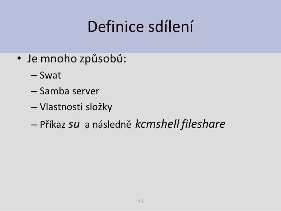 Definice sdílení Je mnoho způsobů: Swat Samba server Vlastnosti složky