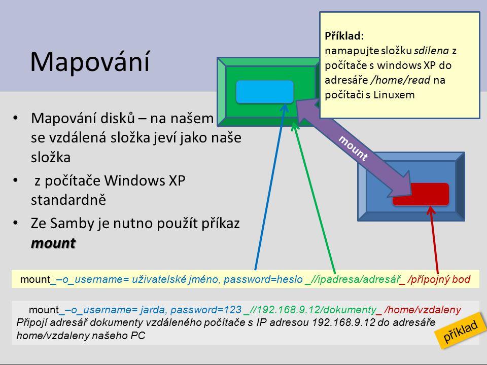 Příklad: namapujte složku sdilena z počítače s windows XP do adresáře /home/read na počítači s Linuxem.