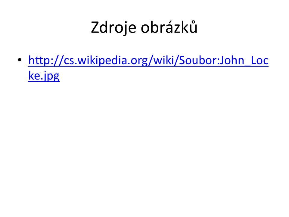 Zdroje obrázků http://cs.wikipedia.org/wiki/Soubor:John_Locke.jpg