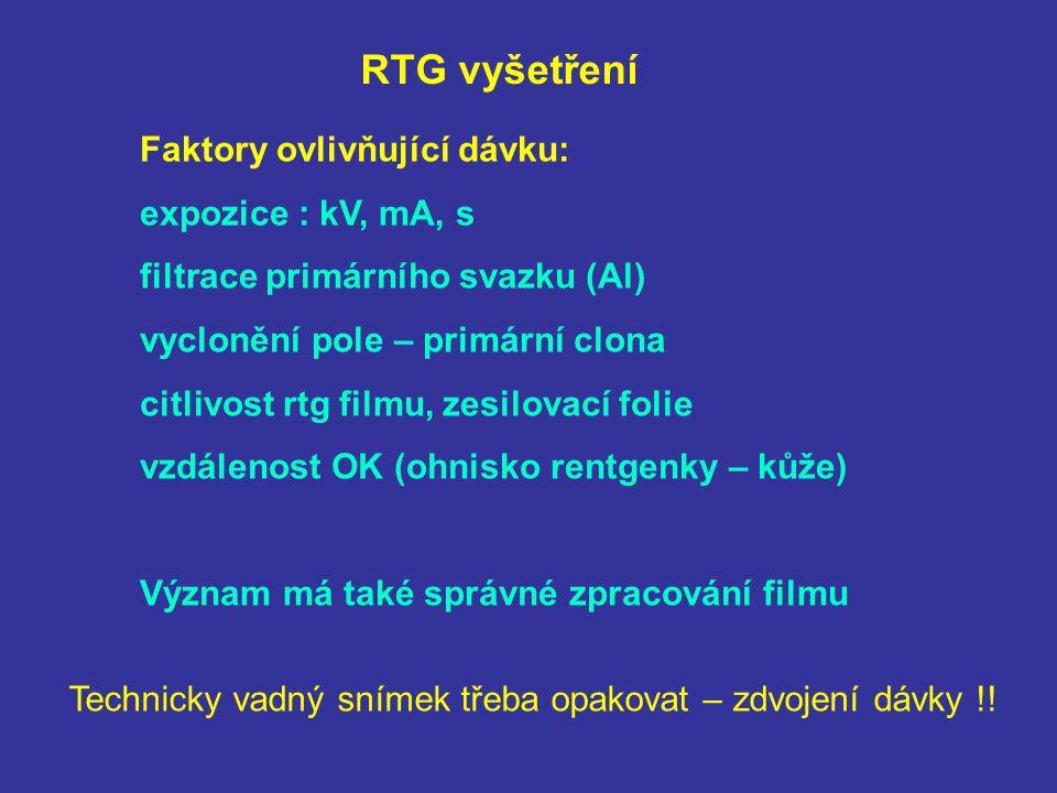 RTG vyšetření Faktory ovlivňující dávku: expozice : kV, mA, s