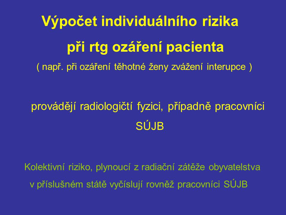 při rtg ozáření pacienta