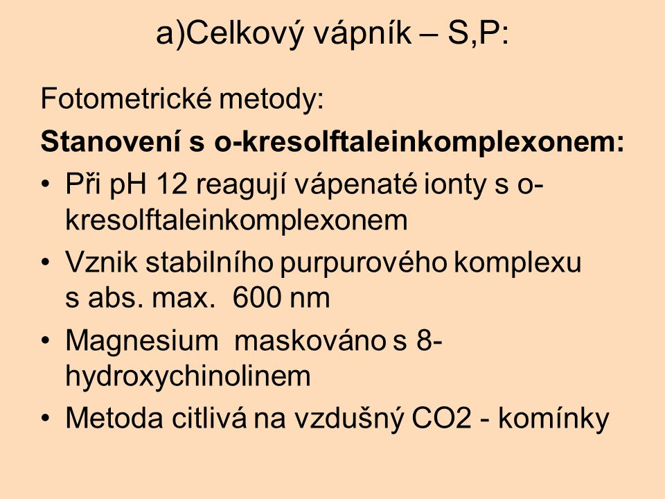 a)Celkový vápník – S,P: Fotometrické metody: