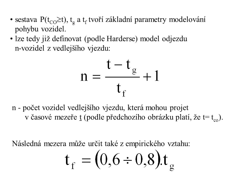 sestava P(tCOt), tg a tf tvoří základní parametry modelování pohybu vozidel.