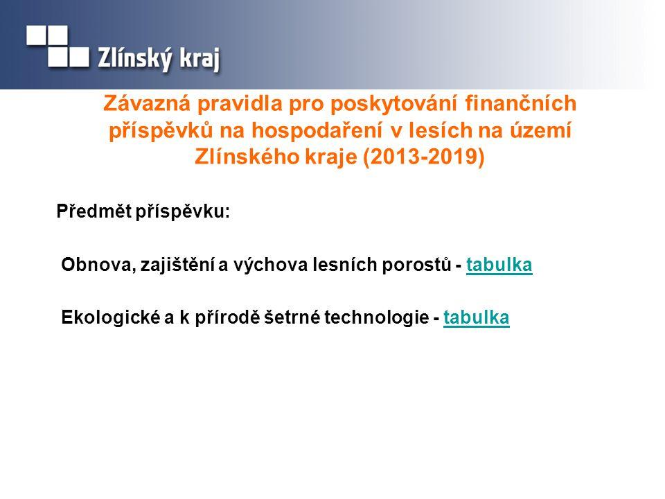 Závazná pravidla pro poskytování finančních příspěvků na hospodaření v lesích na území Zlínského kraje (2013-2019)