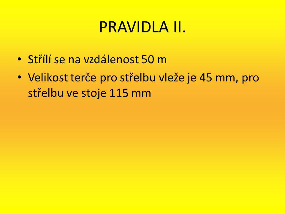 PRAVIDLA II. Střílí se na vzdálenost 50 m