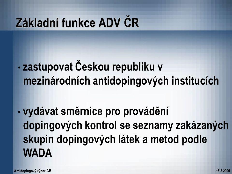 Základní funkce ADV ČR zastupovat Českou republiku v mezinárodních antidopingových institucích.