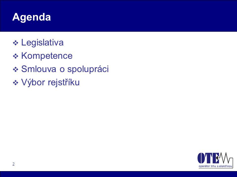 Agenda Legislativa Kompetence Smlouva o spolupráci Výbor rejstříku