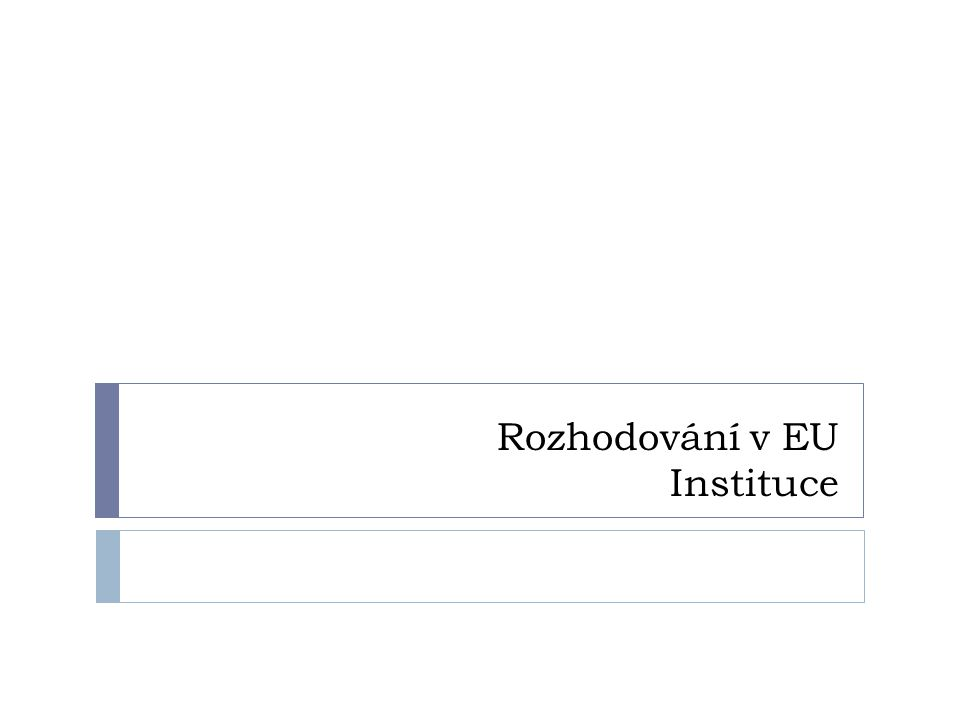 Rozhodování v EU Instituce
