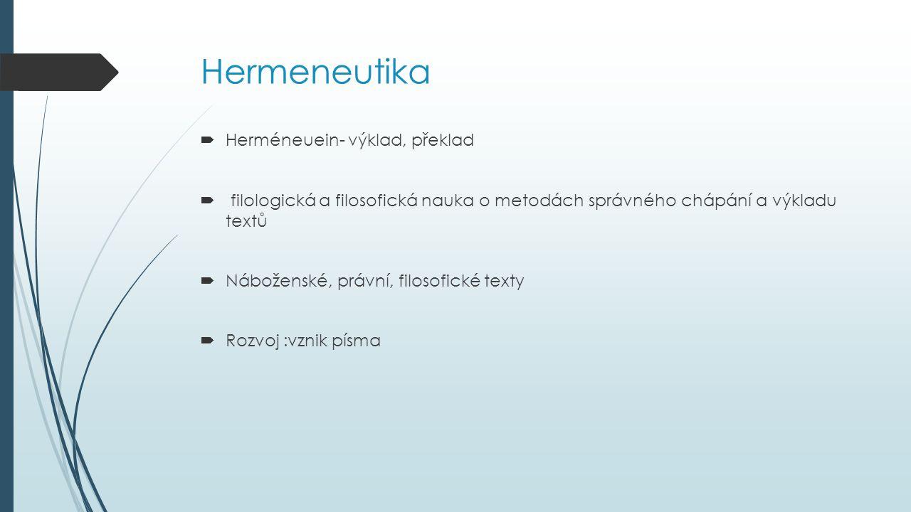 Hermeneutika Herméneuein- výklad, překlad