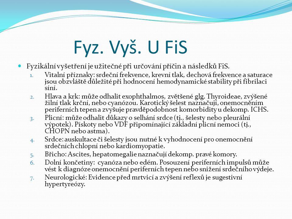 Fyz. Vyš. U FiS Fyzikální vyšetření je užitečné při určování příčin a následků FiS.