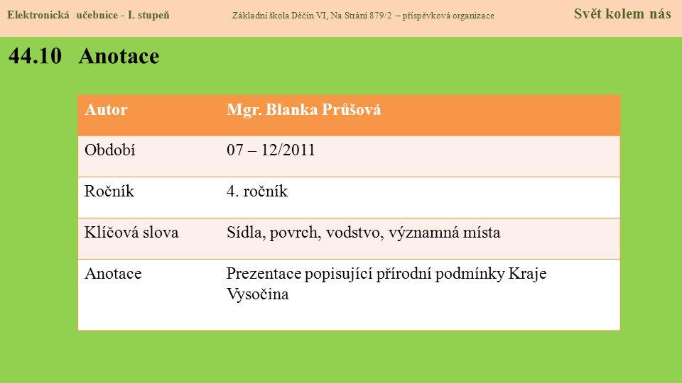 44.10 Anotace Autor Mgr. Blanka Průšová Období 07 – 12/2011 Ročník