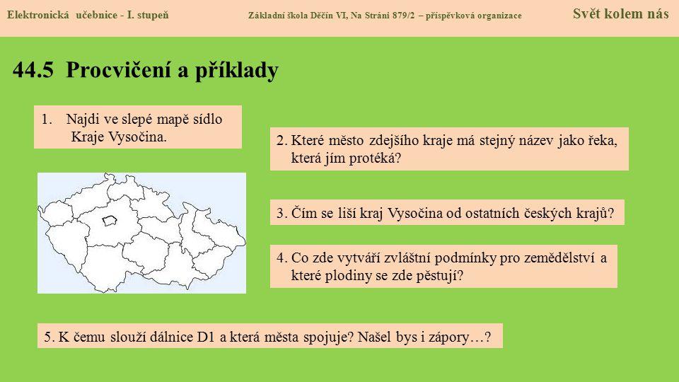 44.5 Procvičení a příklady Najdi ve slepé mapě sídlo Kraje Vysočina.