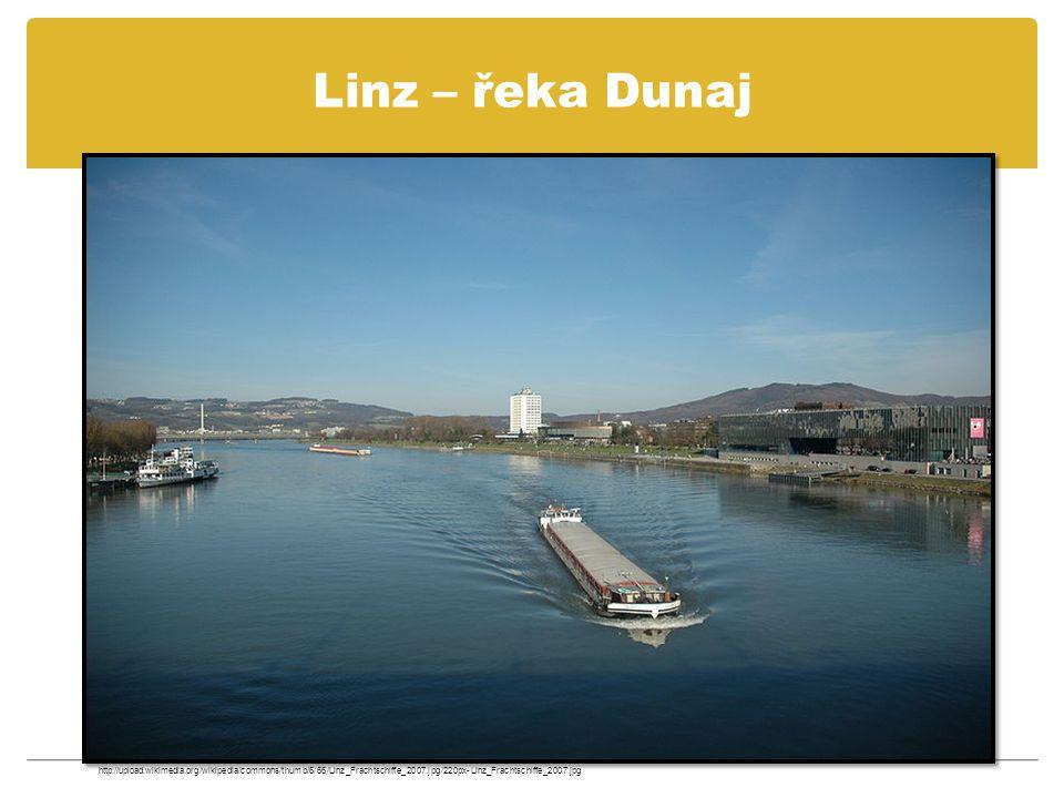 Linz – řeka Dunaj http://upload.wikimedia.org/wikipedia/commons/thumb/6/66/Linz_Frachtschiffe_2007.jpg/220px-Linz_Frachtschiffe_2007.jpg.
