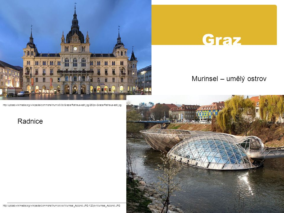 Graz Murinsel – umělý ostrov Radnice