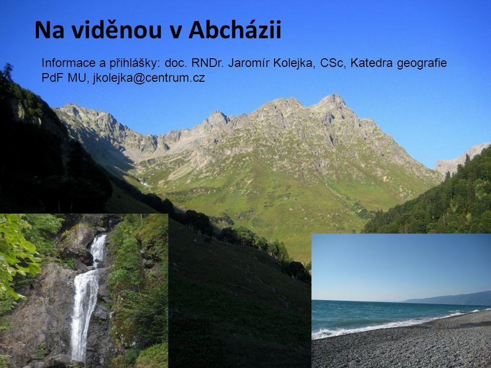 Na viděnou v Abcházii Informace a přihlášky: doc. RNDr.
