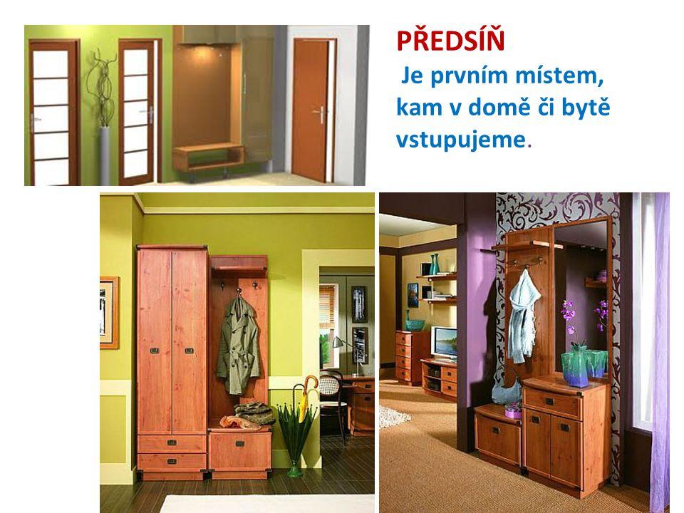 PŘEDSÍŇ Je prvním místem, kam v domě či bytě vstupujeme.