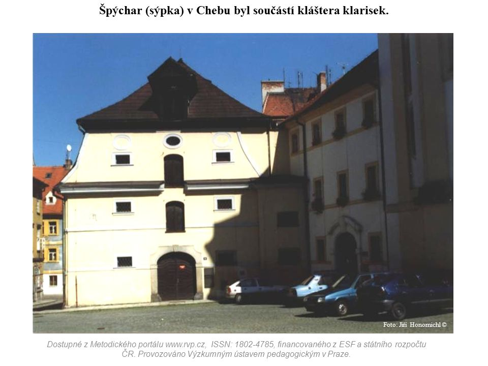 Špýchar (sýpka) v Chebu byl součástí kláštera klarisek.