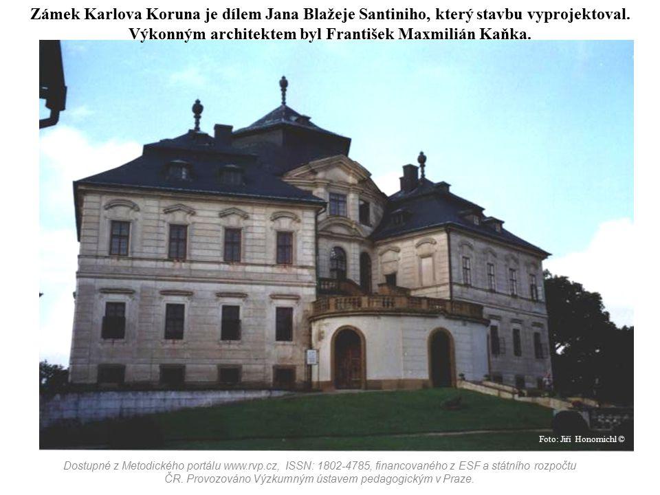 Zámek Karlova Koruna je dílem Jana Blažeje Santiniho, který stavbu vyprojektoval. Výkonným architektem byl František Maxmilián Kaňka.