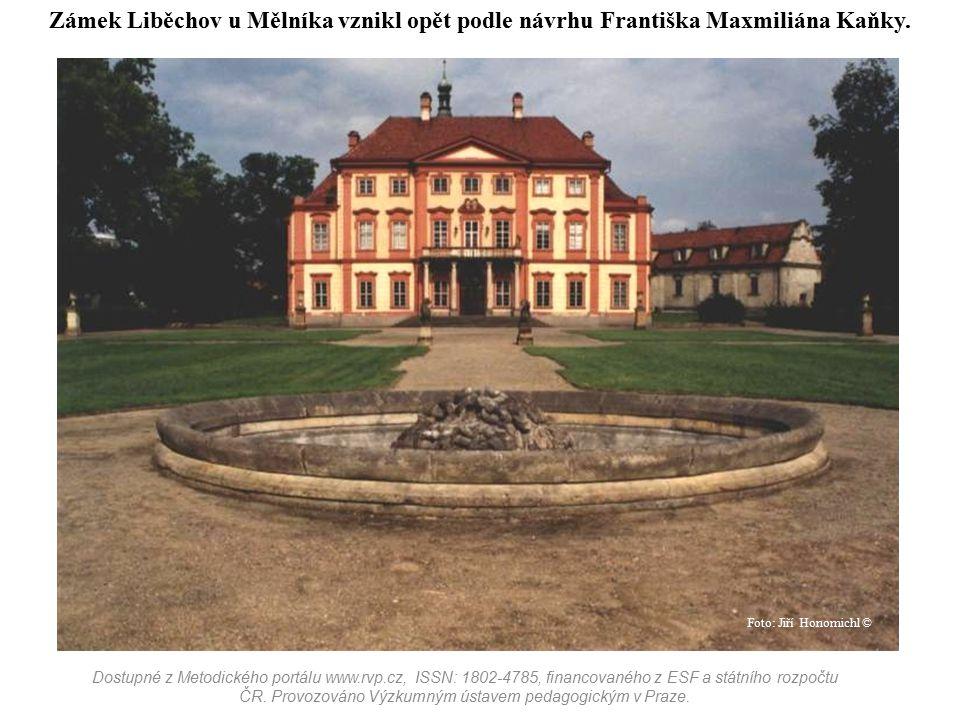 Zámek Liběchov u Mělníka vznikl opět podle návrhu Františka Maxmiliána Kaňky.