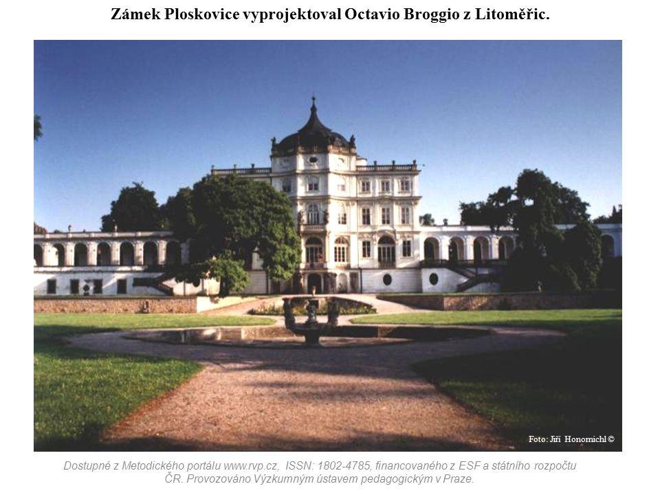 Zámek Ploskovice vyprojektoval Octavio Broggio z Litoměřic.
