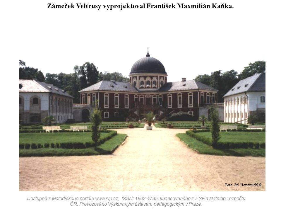 Zámeček Veltrusy vyprojektoval František Maxmilián Kaňka.