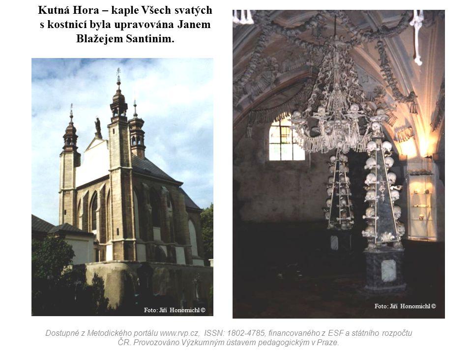 Kutná Hora – kaple Všech svatých s kostnicí byla upravována Janem Blažejem Santinim.