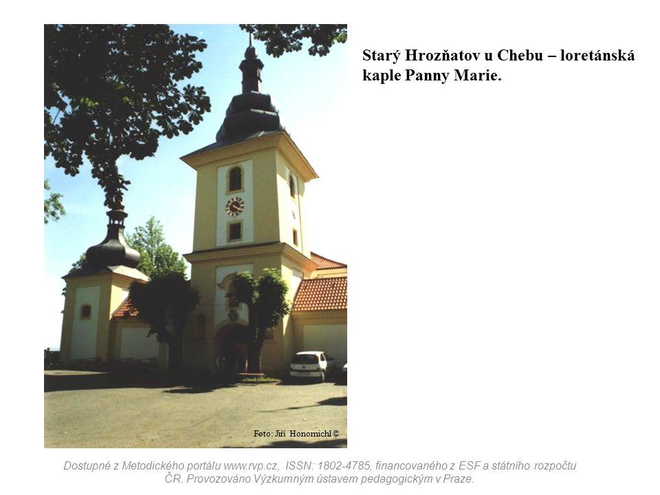 Starý Hrozňatov u Chebu – loretánská kaple Panny Marie.