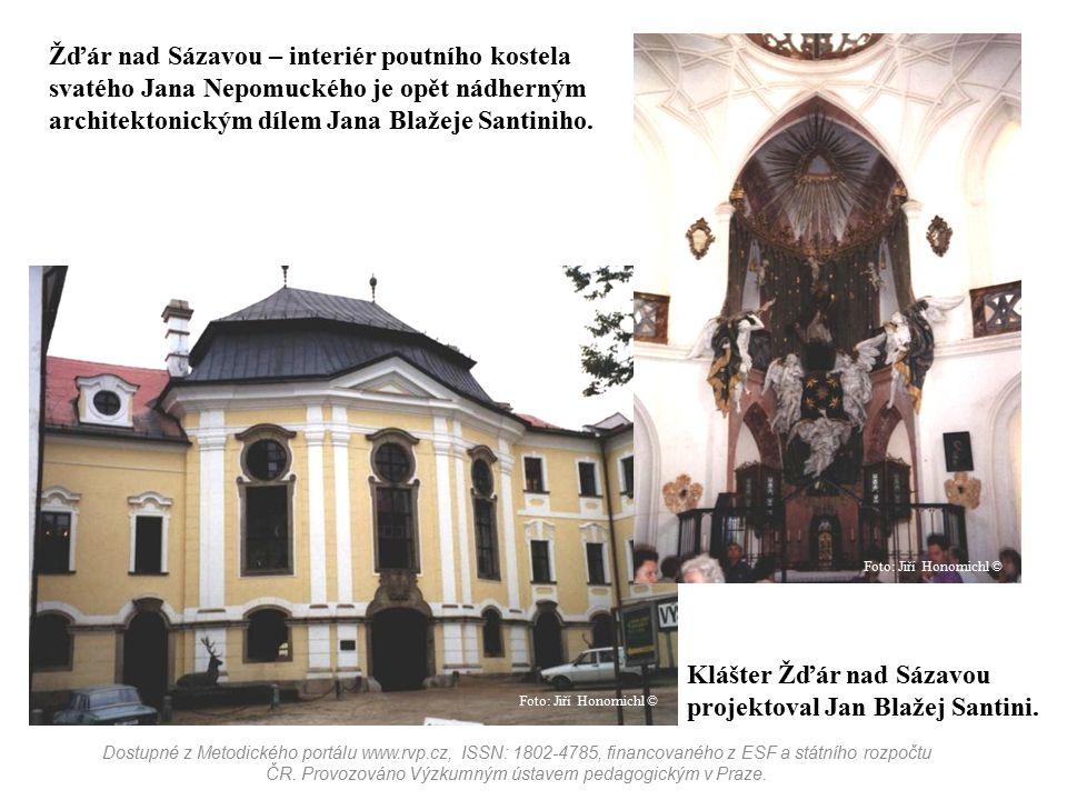 Klášter Žďár nad Sázavou projektoval Jan Blažej Santini.