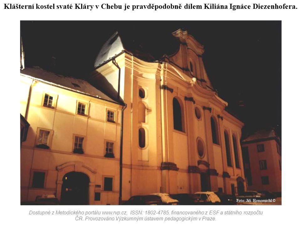 Klášterní kostel svaté Kláry v Chebu je pravděpodobně dílem Kiliána Ignáce Diezenhofera.