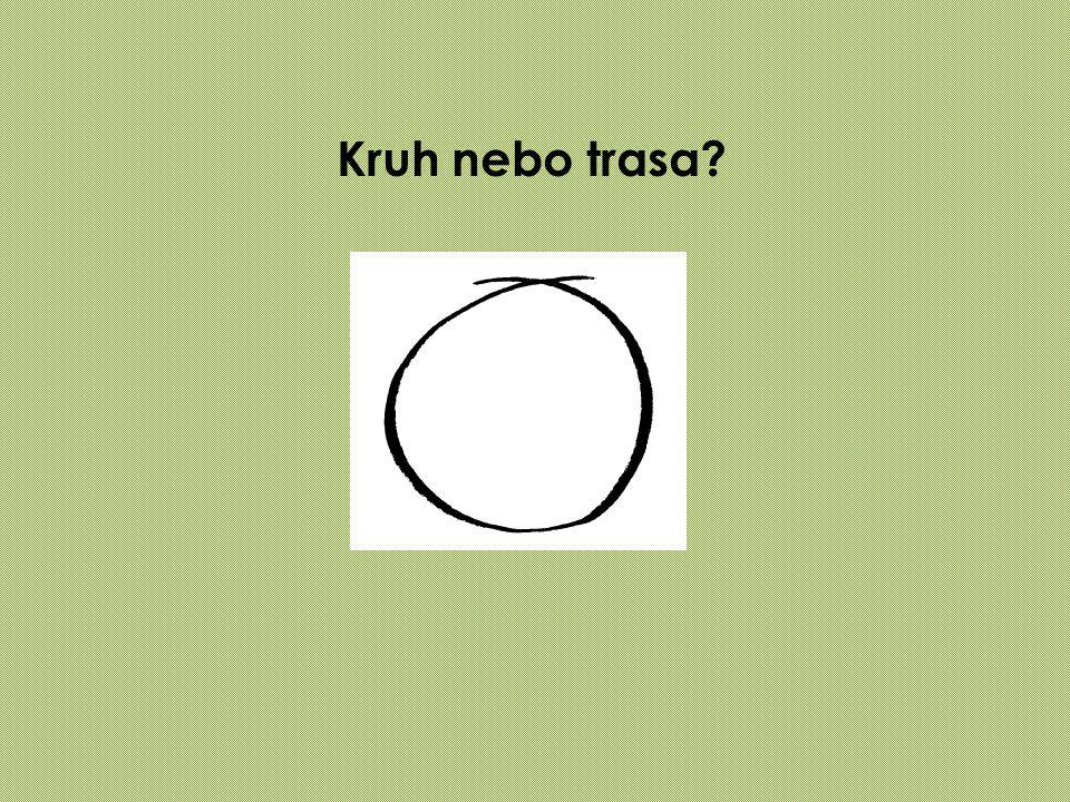 Kruh nebo trasa