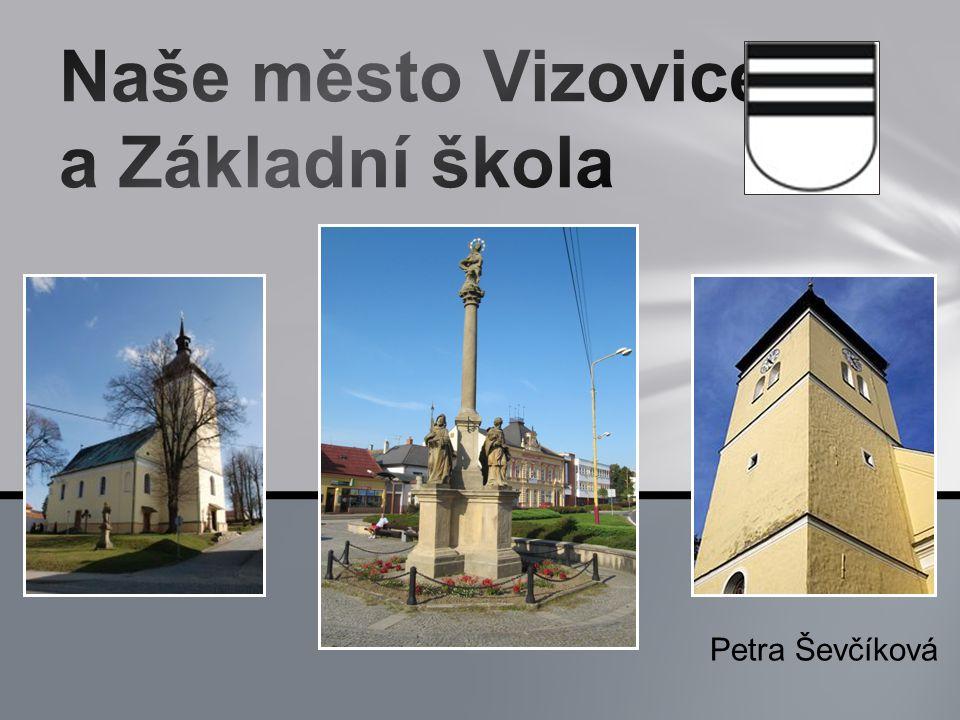 Naše město Vizovice a Základní škola