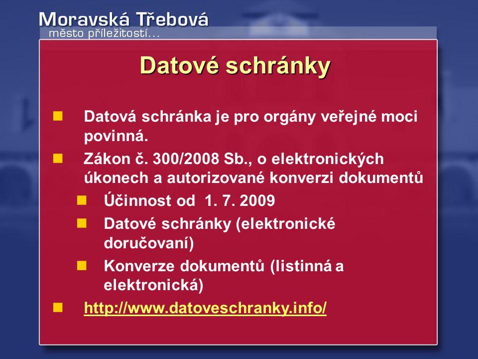 Datové schránky Datová schránka je pro orgány veřejné moci povinná.