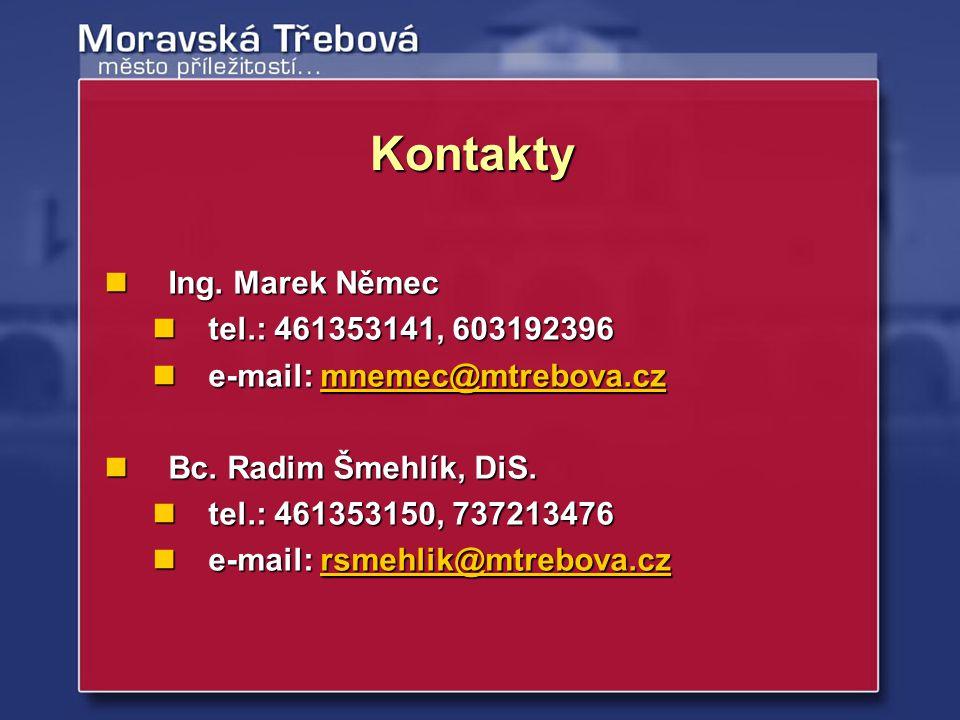 Kontakty Ing. Marek Němec tel.: 461353141, 603192396