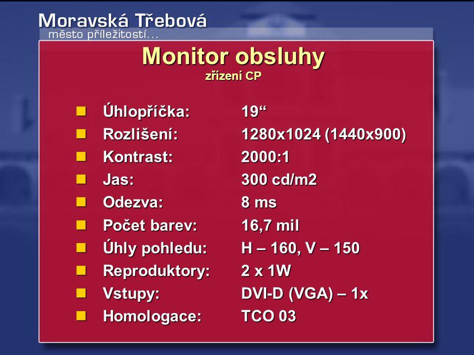Monitor obsluhy Úhlopříčka: 19 Rozlišení: 1280x1024 (1440x900)