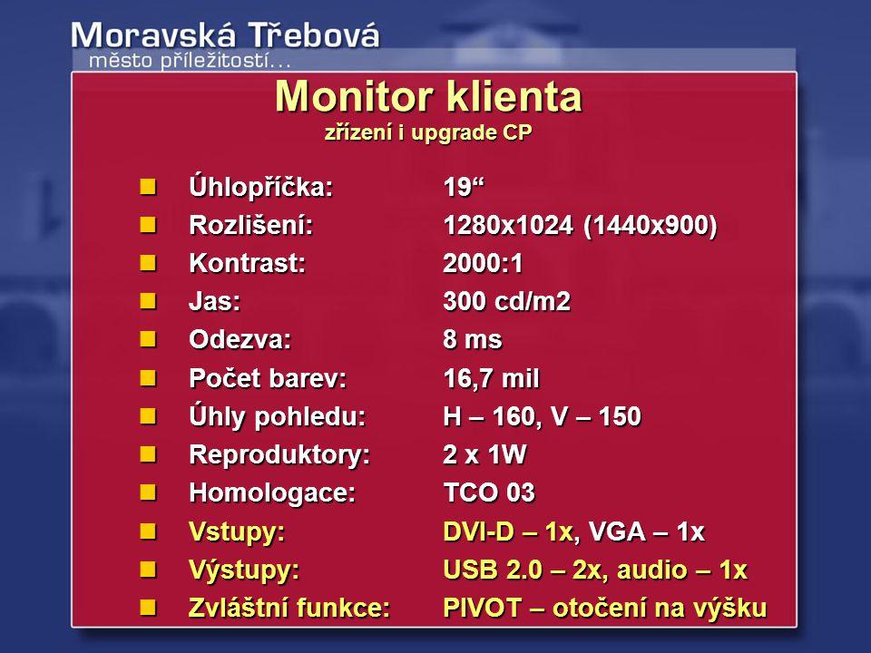 Monitor klienta Úhlopříčka: 19 Rozlišení: 1280x1024 (1440x900)