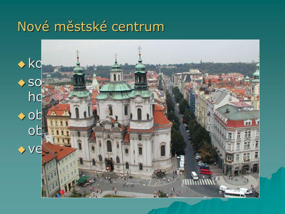 Nové městské centrum kolem historického jádra. soustředění luxusních obchodů, hotelů a bank.