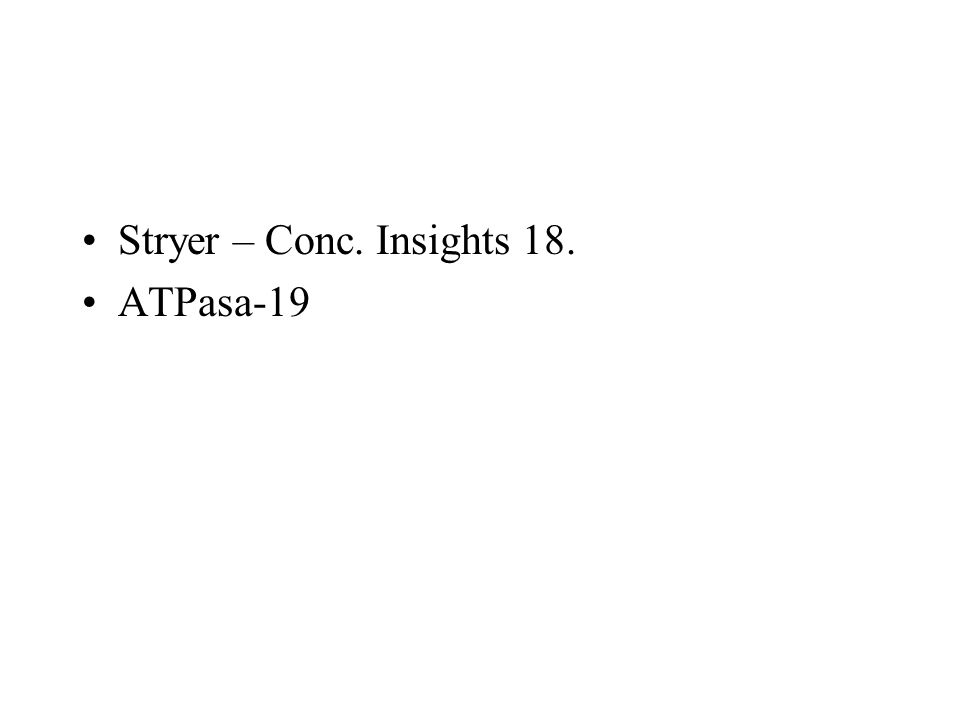Stryer – Conc. Insights 18. ATPasa-19