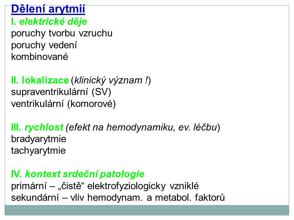 Dělení arytmií I. elektrické děje poruchy tvorbu vzruchu