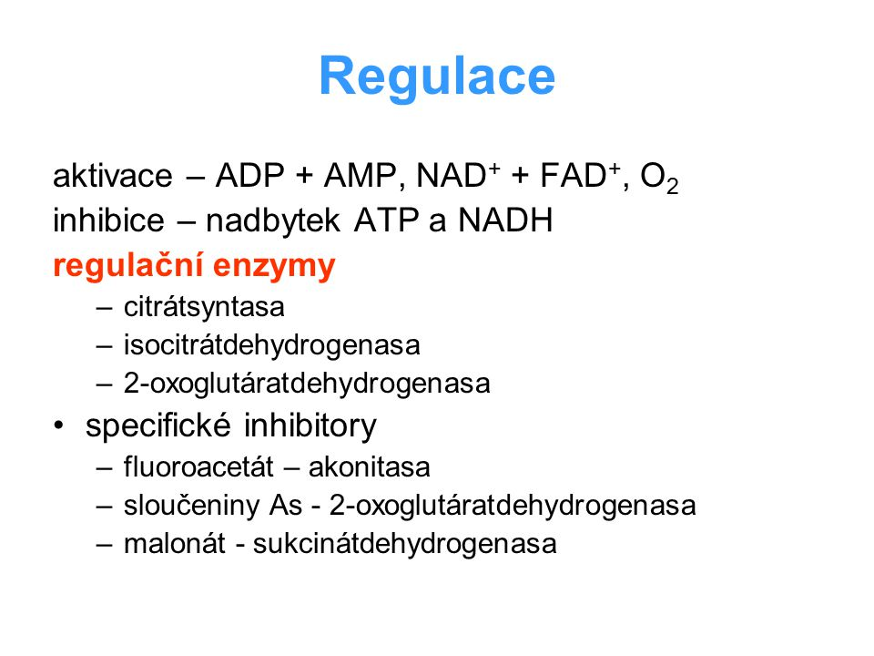 Regulace aktivace – ADP + AMP, NAD+ + FAD+, O2
