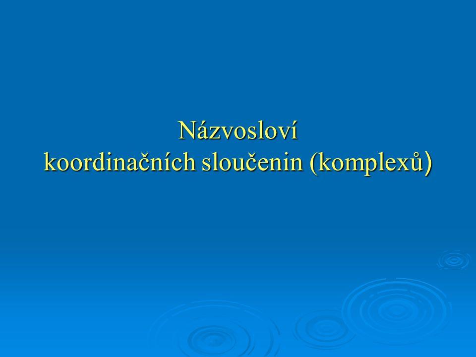 Názvosloví koordinačních sloučenin (komplexů)