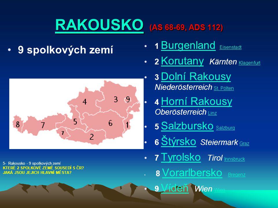 RAKOUSKO (AS 68-69, ADS 112) 9 spolkových zemí 1 Burgenland Eisenstadt