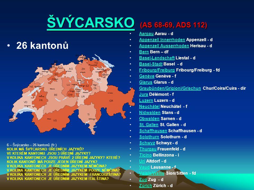 ŠVÝCARSKO (AS 68-69, ADS 112) 26 kantonů Aargau Aarau - d