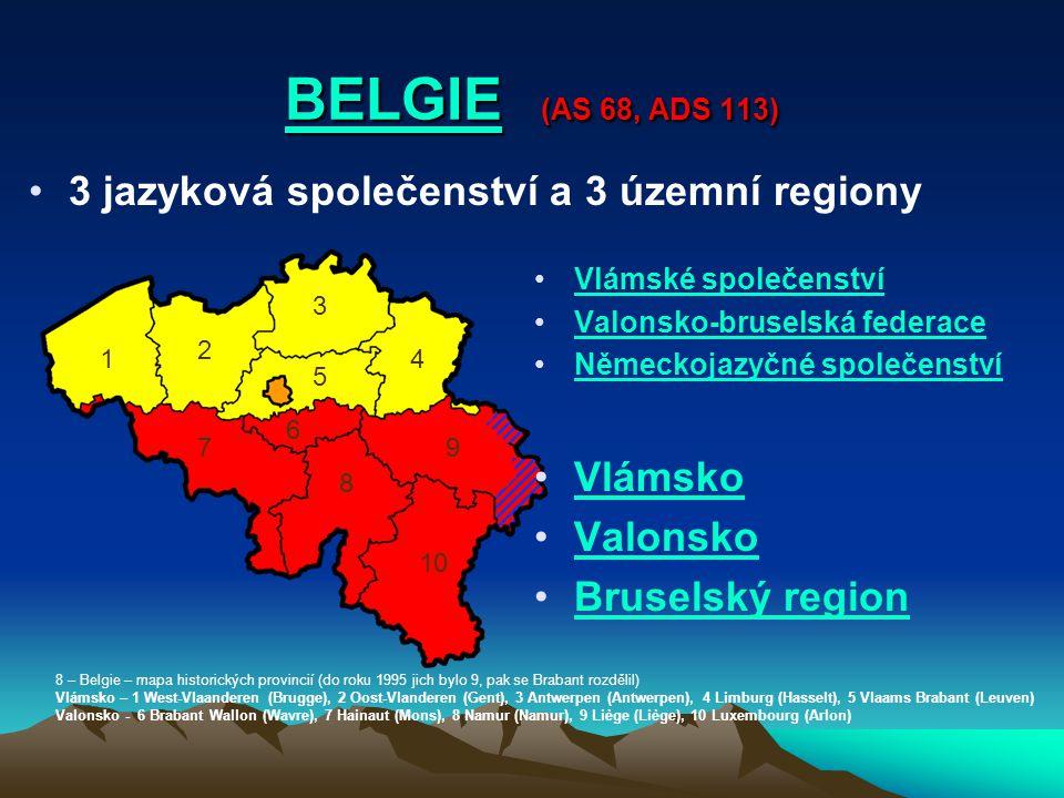 BELGIE (AS 68, ADS 113) 3 jazyková společenství a 3 územní regiony