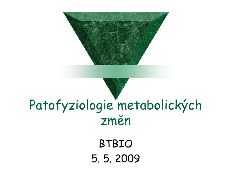 Patofyziologie metabolických změn